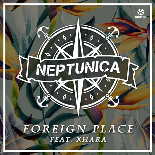 Neptunica feat. Xhara  -  Foreign Place