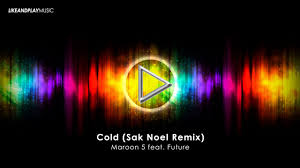 Maroon 5 feat. Future  -  Cold (Sak Noel Remix)